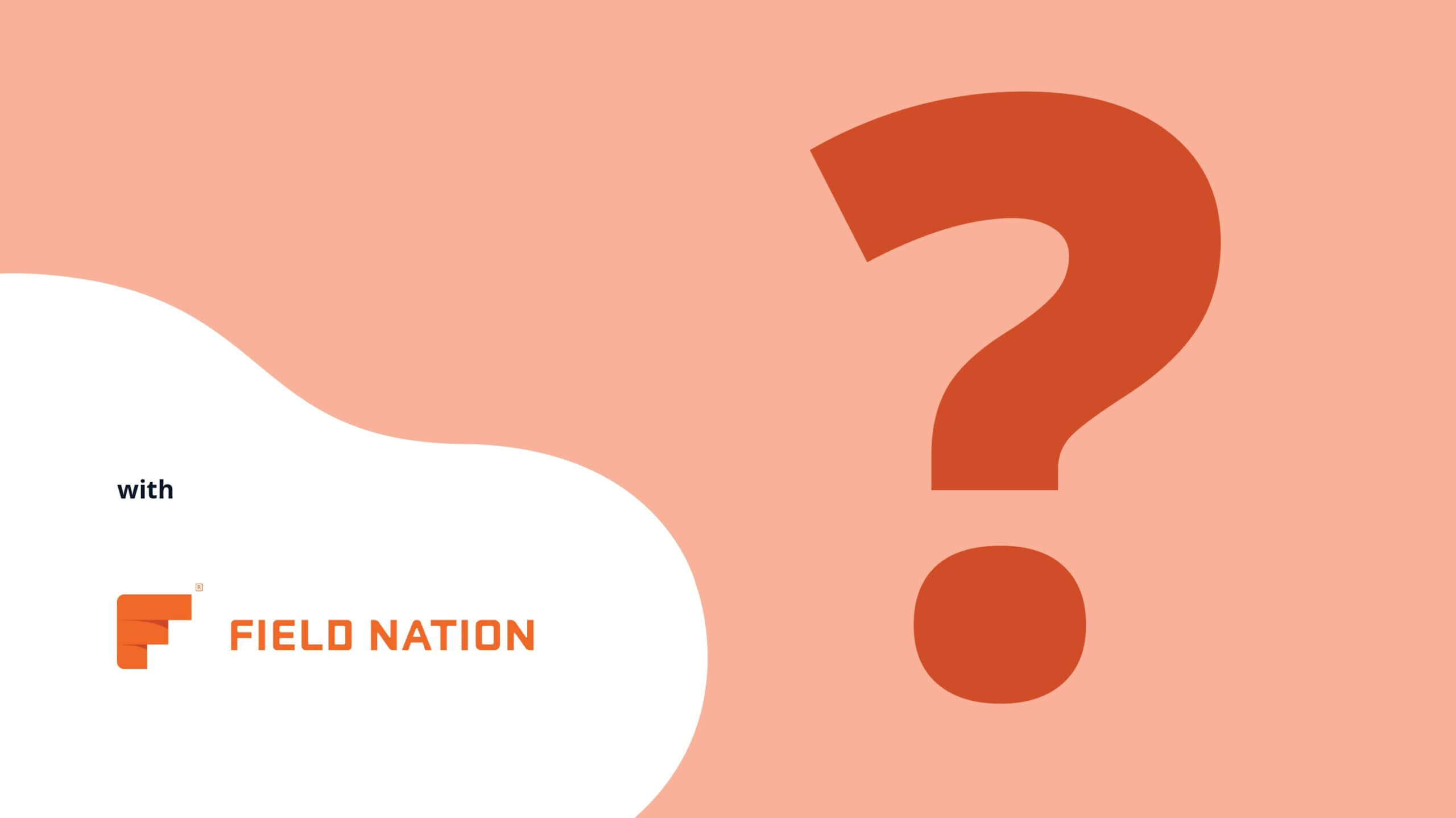 5 Questions With Field Nation
